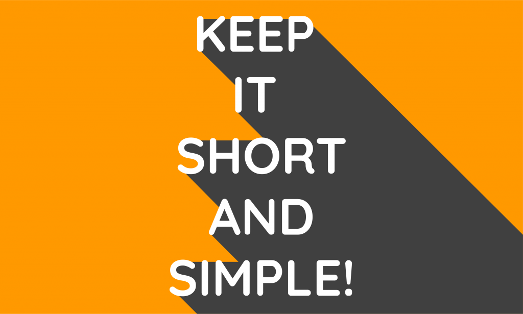 Keep it short and simple!