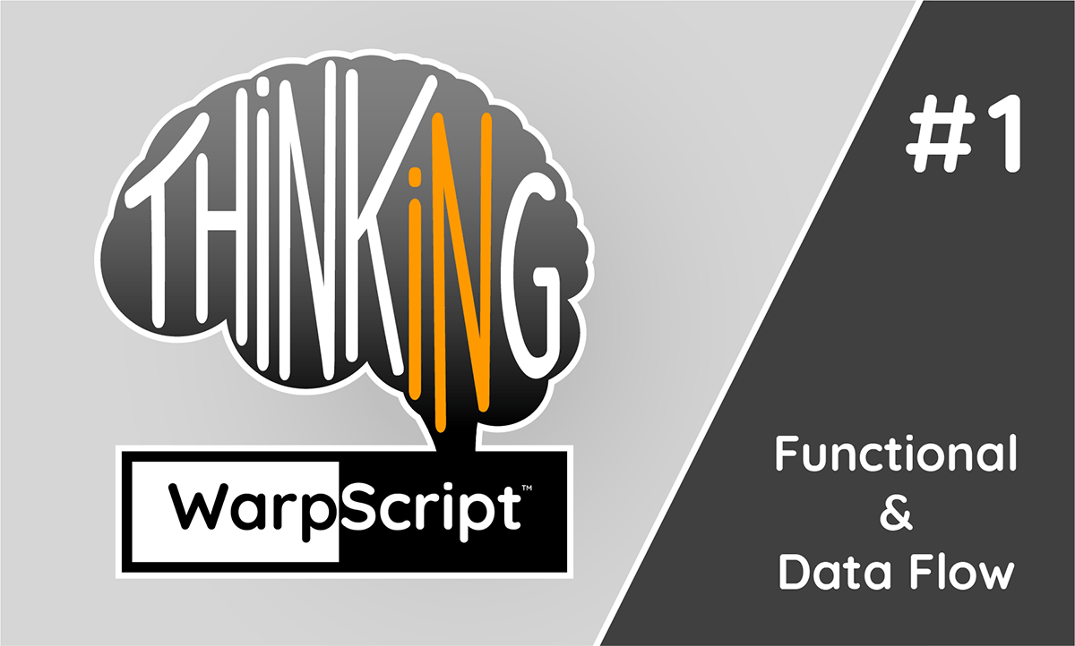 Thinking in WarpScript, Functionnal & Data Flow