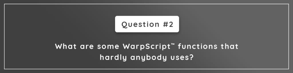 What are some WarpScript™ functions that hardly anybody uses?