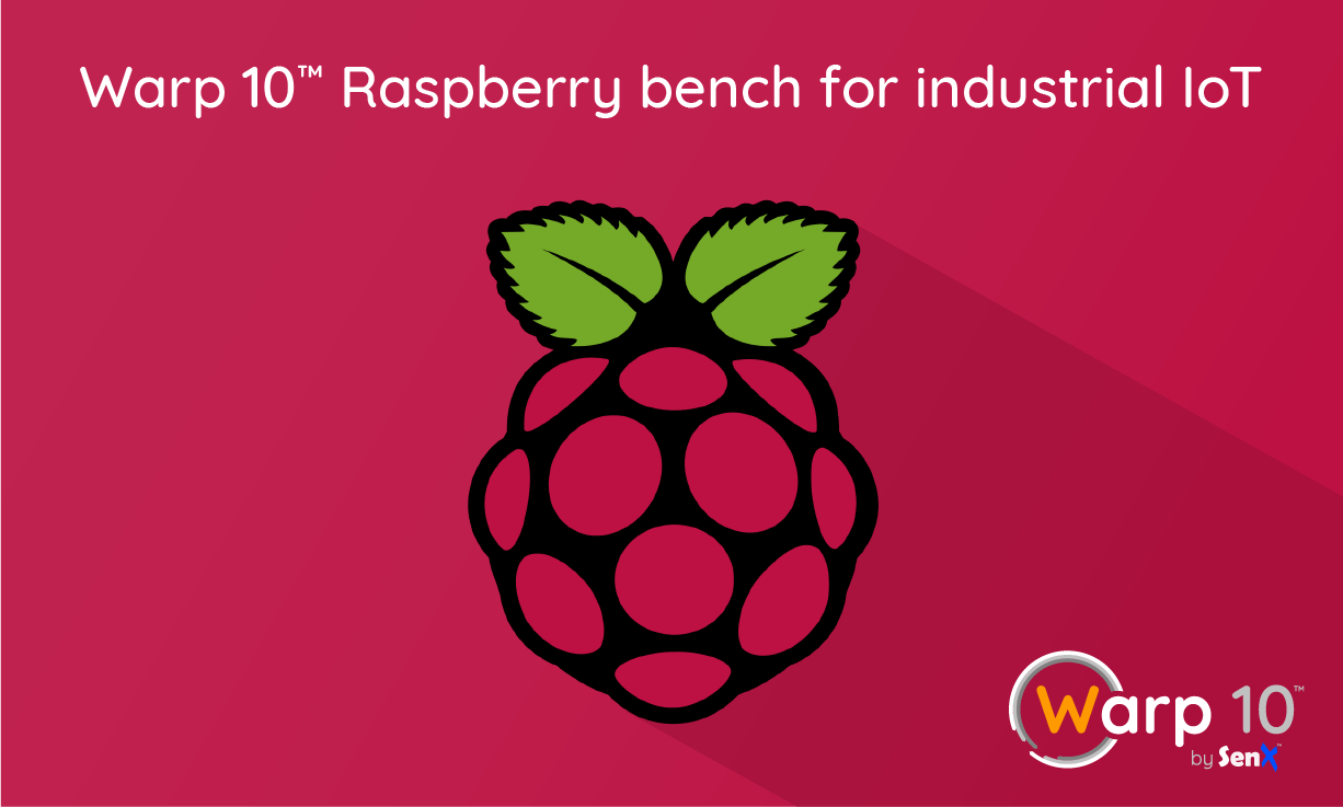 Warp 10™ Raspberry Pi 4 bench for industrial IoT - SenX