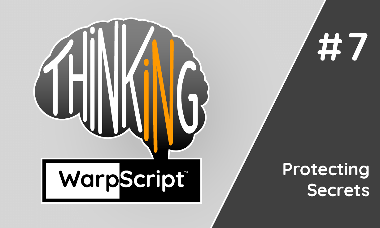 Thinking in WarpScript: Protecting Secrets