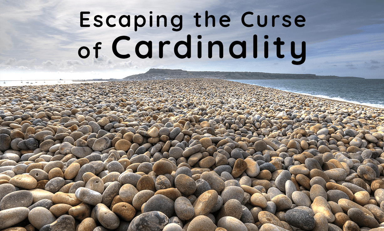 escaping the curse of cardinality
