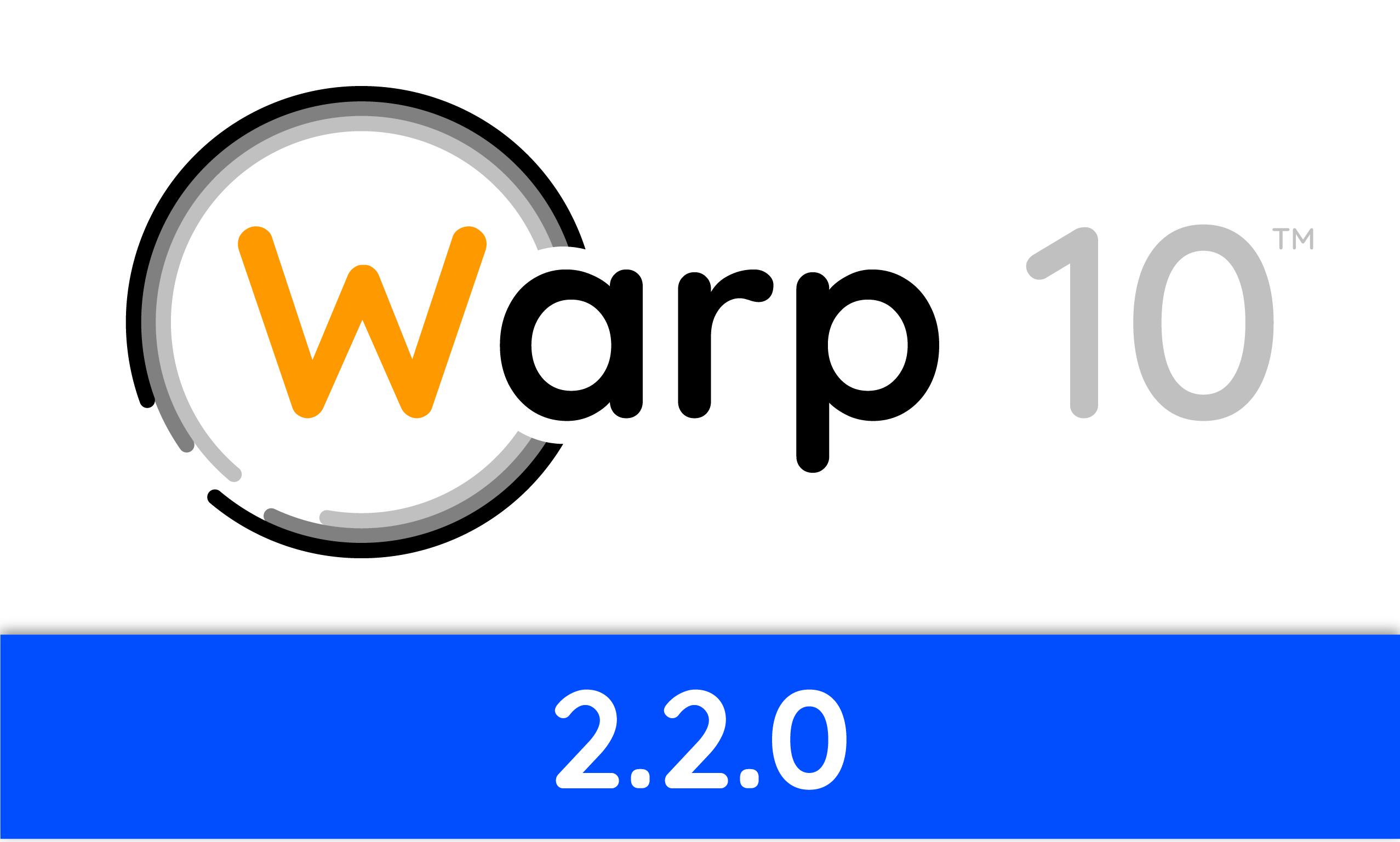 Warp 10 release 2.2.0