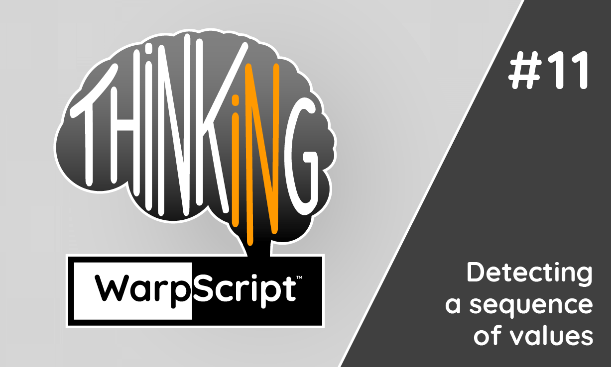 Thinking in WarpScript: Detecting a sequence of values