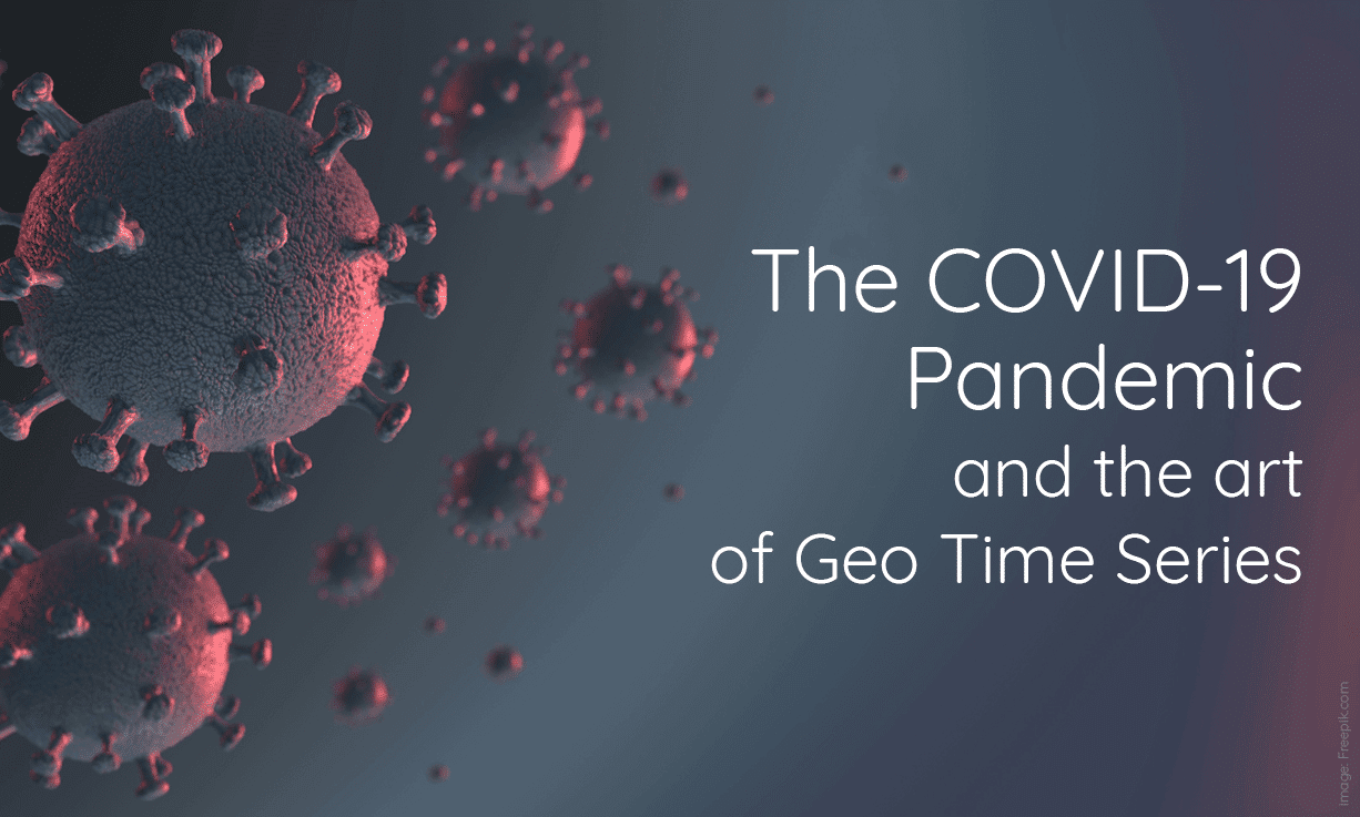 The COVID-19 Pandemic and the art of Geo Time Series