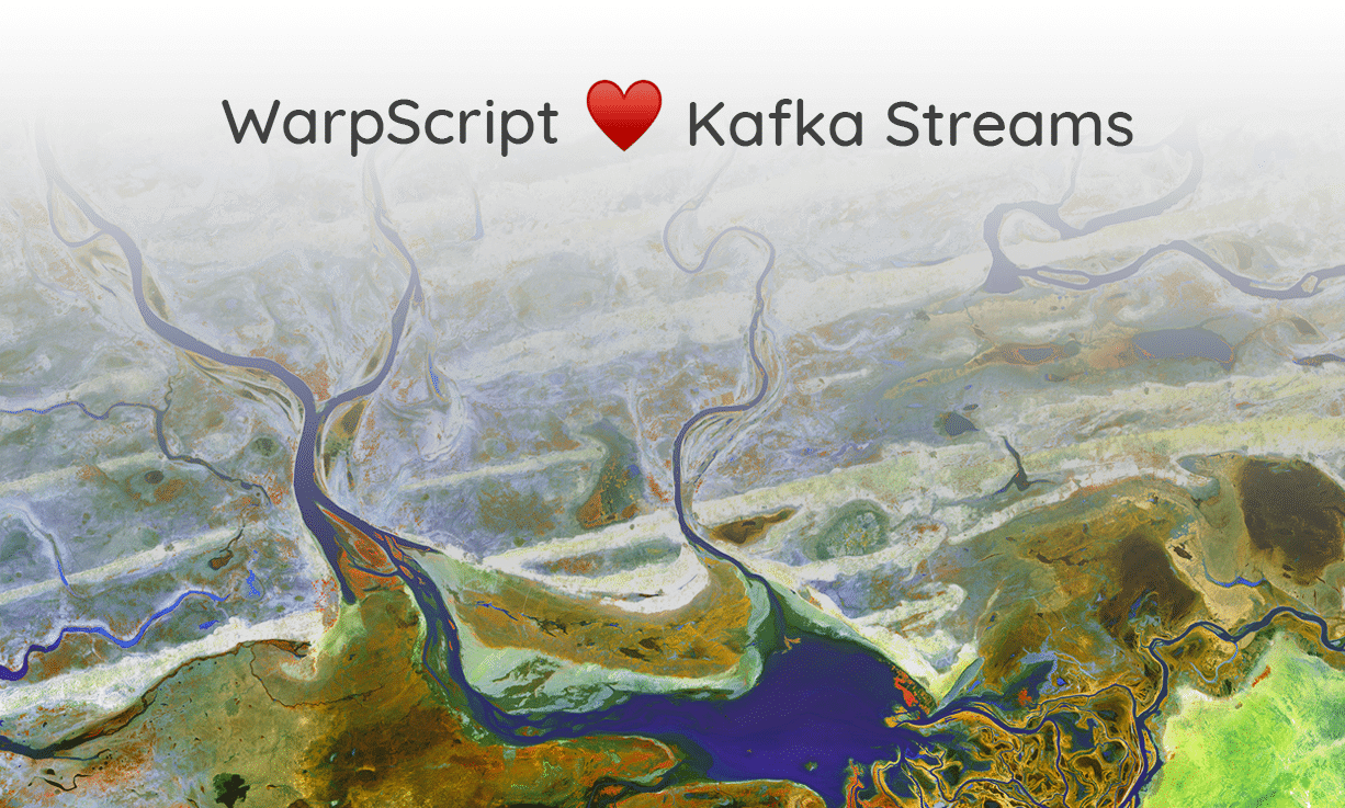 WarpScript love Kafka Streams