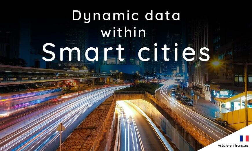Les données dynamiques au coeur des Smart cities
