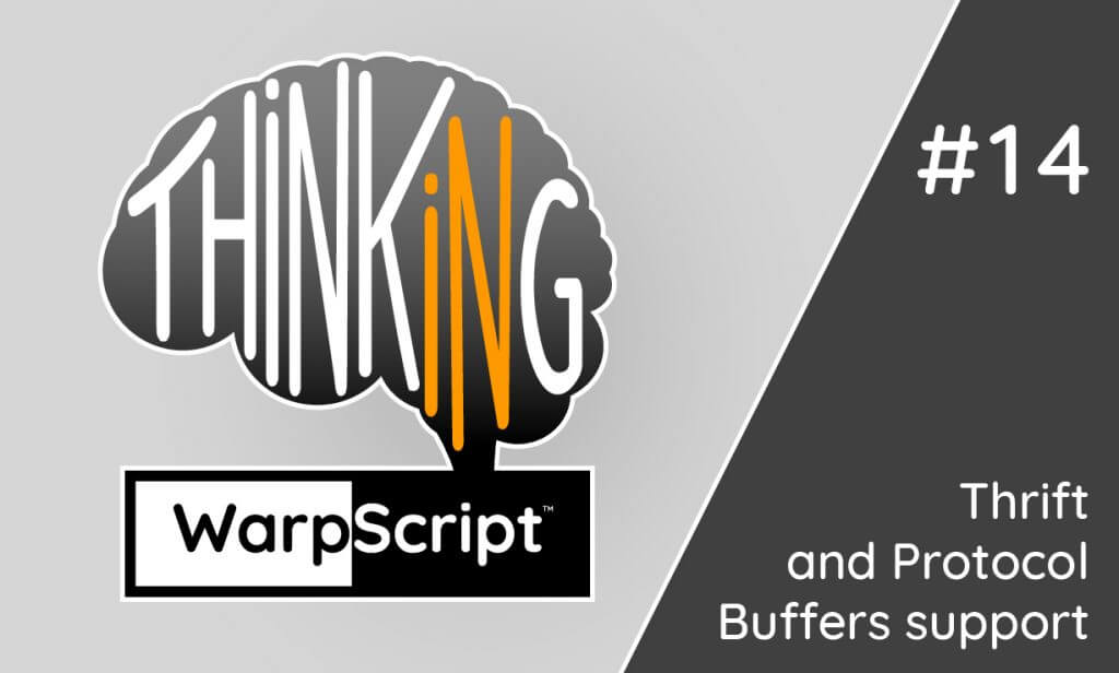 Thinking In WarpScript: Thrift and Protocol Buffers