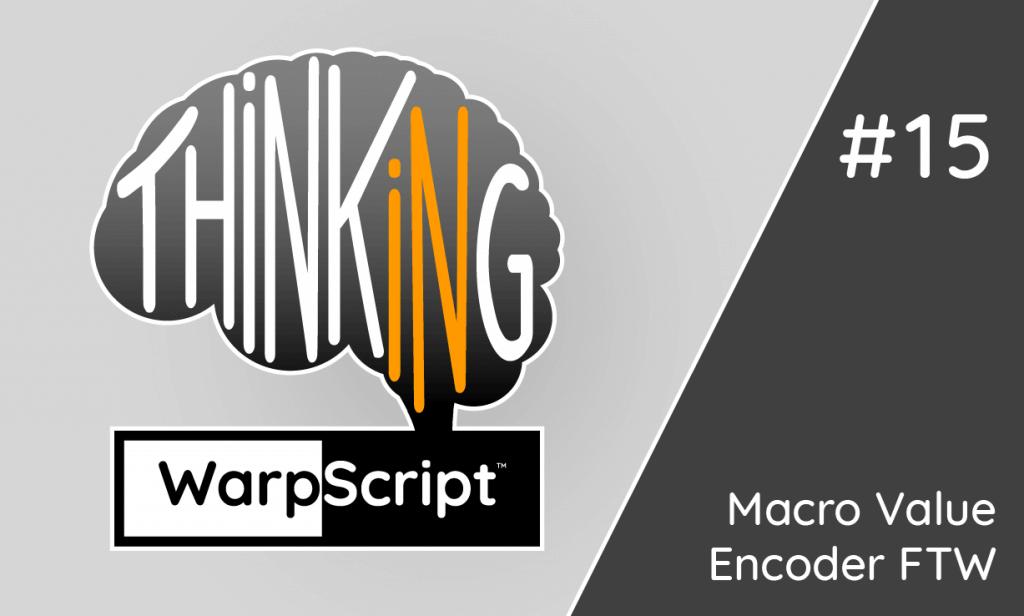 Macro Value Encoder FTW