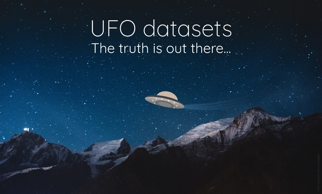 UFO datasets, the truth is out there...