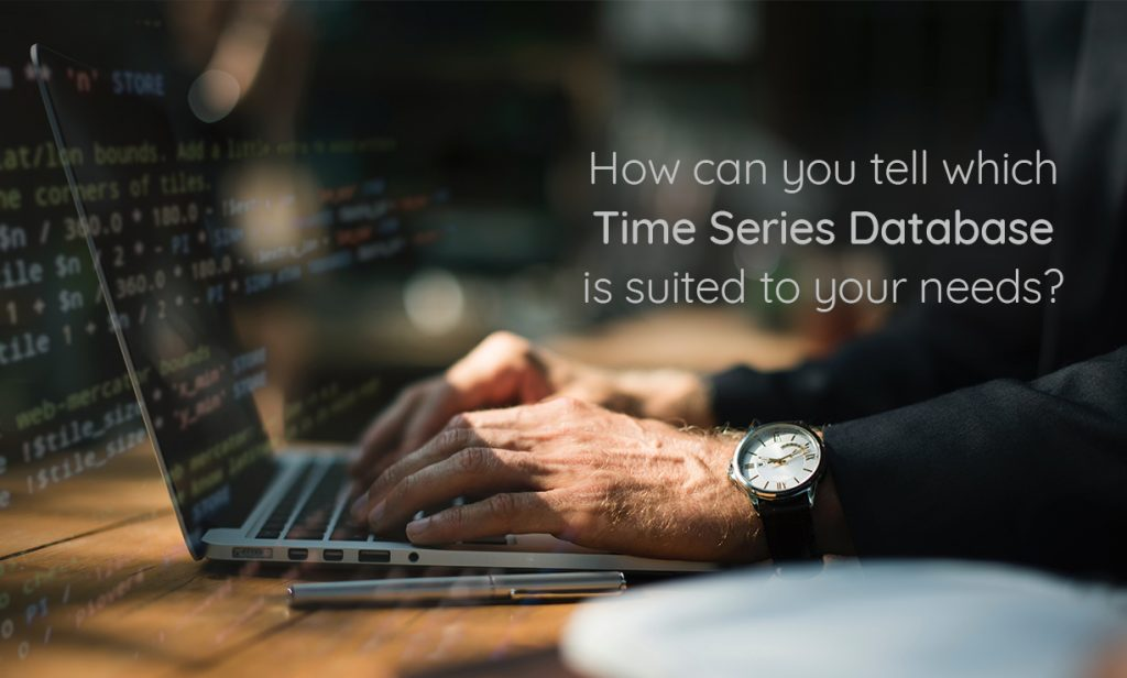 How can you tell which Time Series Database is suited to your needs?